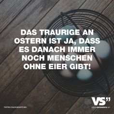 Visual Statements®️️ Das Traurige an Ostern ist ja, dass es danach immer noch Menschen ohne Eier gibt! Sprüche / Zitate / Quotes / Spaß / lustig / witzig / Fun