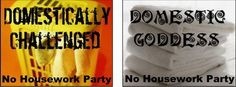 Are you domestically-challenged or a domestic goddess?  Let us know when you link up to the No Housework Party blog hop April 05-12, 2013. #nohousework