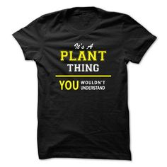 Its A PLANT thing, you wouldnt understand !! T-Shirts, Hoodies (19$ ==► Shopping Now to order this Shirt!)