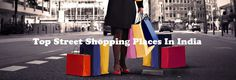 Top Street Shopping Places In India