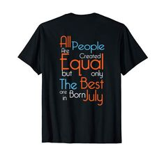 Born in July shirt T-Shirt July Born, Branded T Shirts, Fashion Brands, Amazon, Mens Tops, Riding Habit, Amazon River