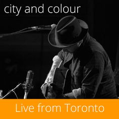 City and Colour / Live From Toronto (Google Play Exclusive) City And Colour, Google Play, Toronto, Live