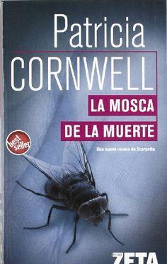La Mosca de la muerte / Patricia Cornwell ; [traducción de Laura Paredes]