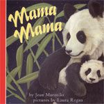 Mama Mama  by Jean Marzollo, illustrated by Laura Regan
