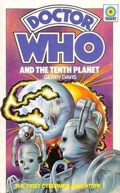 Cybermen, Doctor Who - The Tenth Planet (Season 4, 1966) - Target book cover Doctor Who Books, Planet Books, Doctor Who Merchandise, Doctor Who Episodes, William Hartnell, Classic Doctor Who, The Rouge, First Doctor, Nerd Geek