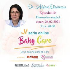 Vineri, 26 februarie, la ora 20, ne vedem la o nouă conferință BabyCare, pe facebook Pagina de Psihologie. Vorbim cu dr. Adriana Diaconeasca, medic primar dermato-venerologie, despre dermatita atopică. Partener: Bioderma.