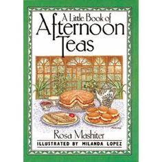 Rosa Mashiter - A Little Book of Afternoon Teas