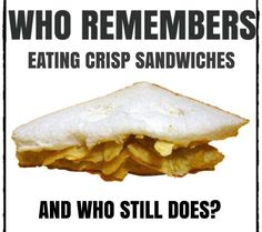 Who remembers eating crisp sandwiches and who still does? My Childhood Memories, Sweet Memories, 1980s Childhood, Crisp Sandwiches, Cant Stop Eating, Teenage Years, Potato Chips, My Memory, The Good Old Days