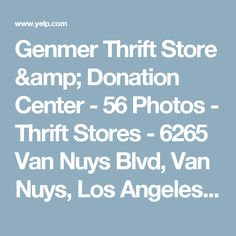 Genmer Thrift Store & Donation Center - 56 Photos - Thrift Stores - 6265 Van Nuys Blvd, Van Nuys, Los Angeles, CA - Phone Number - Yelp