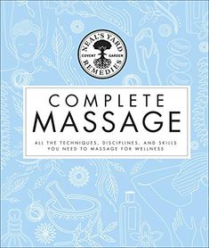 EBook Neal's Yard Remedies Complete Massage: All the Techniques, Disciplines, and Skills you need to Massage for Wellness Author Neal's Yard Remedies, Got Books, Books To Read, Neals Yard Remedies, Massage Benefits, Massage Techniques, Anatomy And Physiology, What To Read, Book Photography, Free Reading