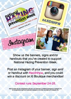 National Hazing Prevention Week is September 24-28. Alpha Xi Delta is having an Instagram contest to mark this event. Show us your banners, signs or handouts that your chapter has created to support National Hazing Prevention Week. Upload it to Instagram using #AXIDNHPW as your tag. We'll choose our favorite banner and the winning chapter gets 20% off a chapter order (excludes all philanthropy merchandise).