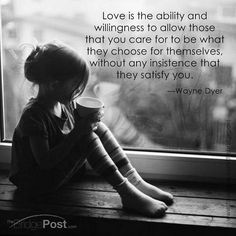 love means to let them be who they are and don't judge them, cuz they aren't like you