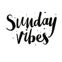 Sunday Vibes!