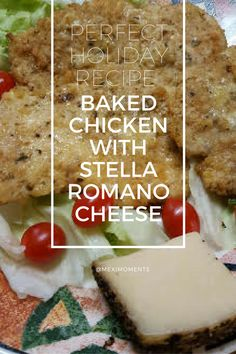 Perfect Holiday Baked Chicken Recipe with Stella Romano Cheese!