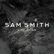 Like I Can - Sam Smith (2014)