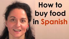 How to buy food in Spanish