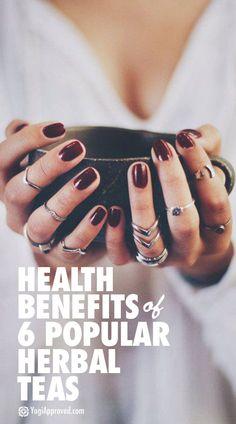 The Health Benefits of 6 Popular Herbal Teas