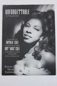 """Natalie Cole & Nat King Cole Duet """"Unforgettable"""" Sheet Music by Irving Gordon (Scroll right on image to see sheet music)"""