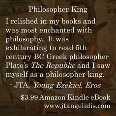 #philosophy, #philosopher, #king, #wisdom, #relish, #books, #enchanted, #exhilarating, #ancient, #Greece, #Greek, #Plato, #TheRepublic, #PlatosRepublic, #college, #university, #education, #author, #novel, #novella, #literature, #art, #artist, #Amazon, #eBook, #paperback