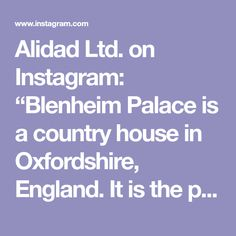 """Alidad Ltd. on Instagram: """"Blenheim Palace is a country house in Oxfordshire, England. It is the principal residence of the Dukes of Marlborough. The palace, one of…"""" Alcove Seating, Blenheim Palace, England, Country, House, Instagram, Rural Area, Haus, Home"""