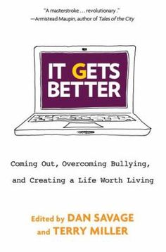 It Gets Better edited by Dan Savage & Terry Miller