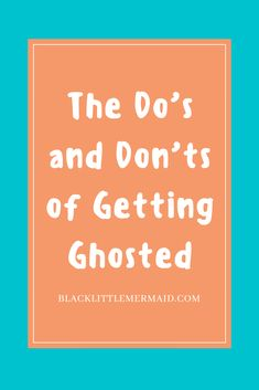 The DO's & Don't of Getting Ghosted - dating advice, dealing with getting ghosted, dating struggles, dating, Dating Apps, Dating Memes, Dating Quotes, Real Relationships, Relationship Advice, Life Humor, Mom Humor, Marriage Advice, Dating Advice