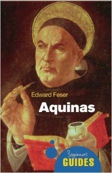 Aquinas (A Beginner's Guide) by Edward Feser