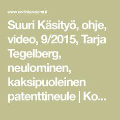 Suuri Käsityö, ohje, video, 9/2015, Tarja Tegelberg, neulominen, kaksipuoleinen patenttineule   Kodin Kuvalehti
