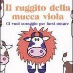Il secondo libro dedicato alle mucche viola, altre idee utili, facili e divertenti per aumentare il business e imparare il marketing