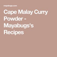 Cape Malay Curry Powder - Mayabugs's Recipes South African Recipes, Curry Powder, Spice Mixes, Original Recipe, Cape, Spices, Homemade, Dishes, Spice Blends
