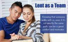 This year, consider approaching Lent as a team. That doesn't mean you have to give up—or do—the same things as your spouse, although that's a possibility. It does mean sharing your Lenten resolution(s) and asking for each other's prayers and active support.