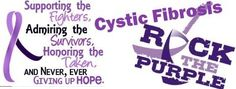 MAY is CYSTIC FIBROSIS MONTH~♥ Rock your purple ALL MONTH to show you WANT a CURE~♥  LaLeLou~♥ Made by GG for CYSTIC FIBROSIS AWARENESS~♥ Lets FIGHT together & FOLLOW every board that has to do with CYSTIC FIBROSIS! HELP SPREAD AWARENESS THAT A CURE NEEDS FOUND! If you pinned this are you following my 2 boards that have to do with CYSTIC FIBROSIS!? =) Come on what are you waiting for, join the fight!
