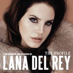 Lana Del Rey - Lana Del Ray: The Profile