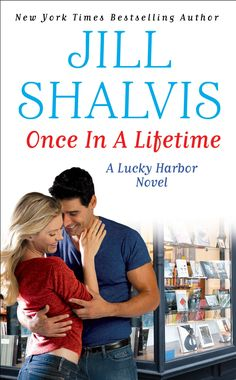 Title: Once in a Lifetime Author: Jill Shalvis Publisher: Grand Central Publishing Series: Lucky Harbor # 9 Format: Paperback Source:. New Romance Novels, Historical Romance, Jill Shalvis, Books To Read, My Books, Hope For The Future, Once In A Lifetime, Bestselling Author, Reading