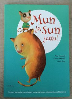 Luetaanko tämä?: Mun ja sun juttu: opas kiusaamisen ehkäisemiseen Early Childhood Education, Smash Book, Kids Education, Social Skills, Teaching, Children, School, Books, Livros