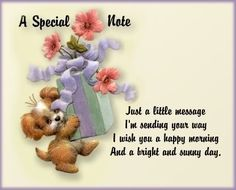 A Special Note cute friendship note hello friend poem greeting friend greeting Good Morning Sister, Cute Good Morning Quotes, Morning Inspirational Quotes, Happy Morning, Good Morning Picture, Good Morning Messages, Good Morning Good Night, Morning Wish, Good Morning Images