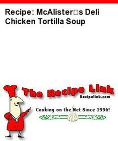 Recipe: McAlister's Deli Chicken Tortilla Soup - Recipelink.com