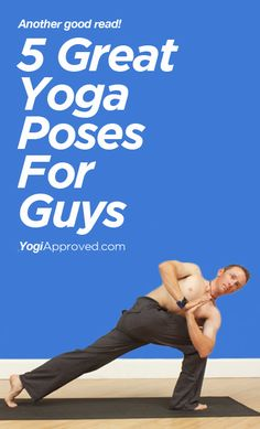 5 Great Yoga Poses for Guys - Click on the image to read the article