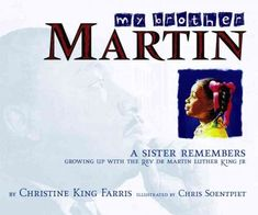 Christine King Farris, Civil Rights Movement, The Rev, Martin Luther King, Growing Up, Jr, Brother, Sisters, King Martin Luther