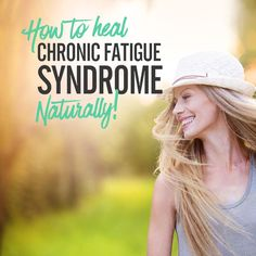 How To Heal Chronic Fatigue Syndrome Naturally