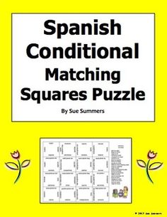 Spanish Conditional Verbs Regular and Irregular 4 x 4 Matching Squares Puzzle by Sue Summers - Includes a Spanish verbs list that can be used as a bookmark reference.