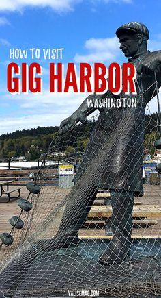 How to Visit Gig Harbor, Washington | Pacific Northwest | Washington State | Puget Sound | Food Travel | Travel Guide | Travel near Seattle