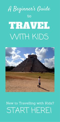 A Beginner's Guide to Travel with Kids: If you're new to travelling with kids, this is the post for you! Here are all my best tips to help you get started travelling with your kids.