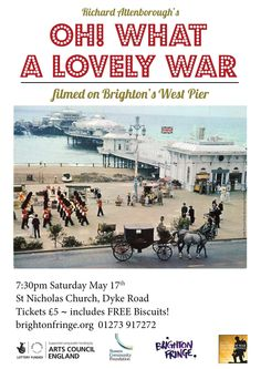 Advertising poster for a screening of Richard Attenborough's film 'Oh! what a lovely war' - set in August 1914 and filmed on Brighton's West Pier