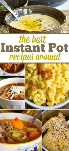 Tons of the best Instant Pot recipes around. From soups, to main dishes, chicken, beef, and even how to make dessert in the Instant Pot. It's amazing! via /thetypicalmom/