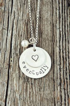 Items similar to Eventually Infertility Necklace, Adoption Gift Idea, Hand Stamped Sterling Silver Jewelry, Miscarriage Gifts, Infertility Gifts on Etsy Endometriosis And Infertility, Infertility Quotes, Infertility Treatment, Adoption Gifts, Thats The Way, True Love, Patience, Jewelry Gifts, Jewelry Ideas