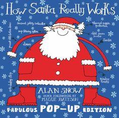 How Santa Really Works. Alan Snow by Alan Snow http://www.amazon.com/dp/1847389325/ref=cm_sw_r_pi_dp_nBtvwb0YKXBDD