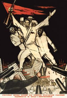 Death to World Capitalism / Oppressed colonial nations shall rise up against Imperialism under the banner of the Proletarian Revolution Political Strategy, Political System, Propaganda Art, Communist Propaganda, Social Organization, Social Practice, Men Of Letters, Communism, Inevitable