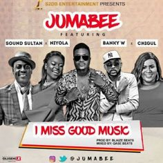 Jumabee  I Miss Good Music ft. Banky W Sound Sultan Niyola & Chigurl   S2DB Entertainment presents this new record titledI Miss Good Musicfrom fast rising act Jumabee.  On this record Jumabee featuresBanky W Sound Sultan Niyola & Chigurl.  Enjoy below and share your thoughts.  Download: I Miss Good Music ft. Banky W Sound Sultan Niyola & Chigurl  MUSIC