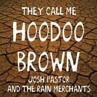They Call Me Hoodoo Brown by Josh Pastor on SoundCloud